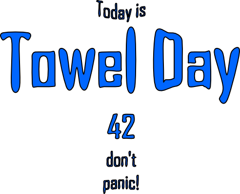 Today is Towel Day | 42 | don´t panic! | 25.5.2008